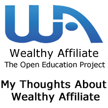 My Thoughts About Wealthy Affiliate
