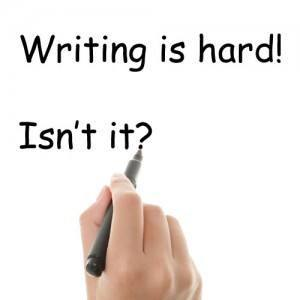 Writing is hard! Isn't it?